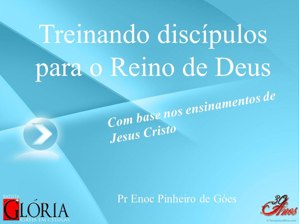 Treinando discípulos para o Reino de Deus