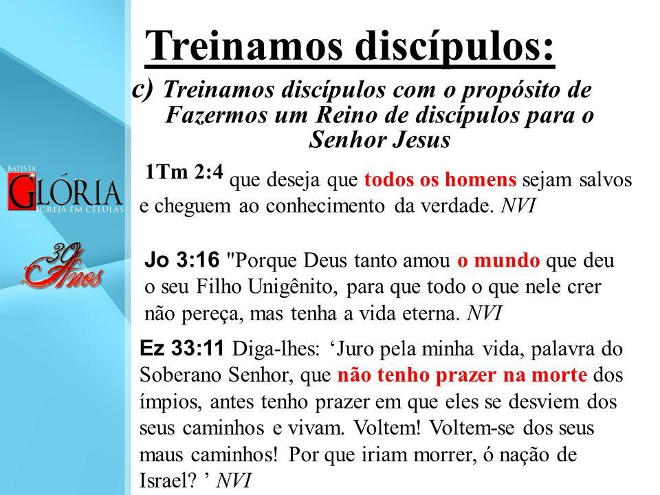 Treinamos discípulos: