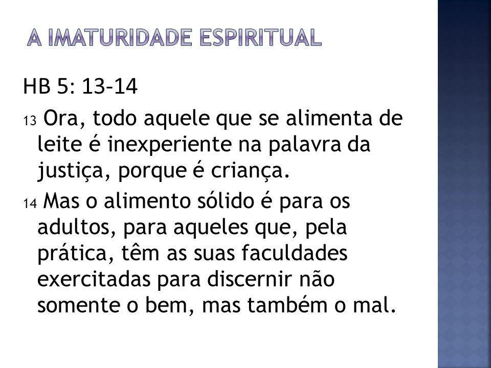 A imaturidade espiritual