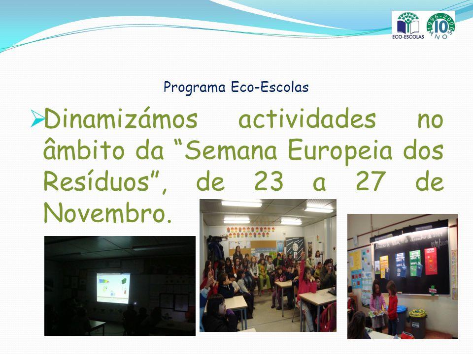 Programa Eco-Escolas Dinamizámos actividades no âmbito da Semana Europeia dos Resíduos , de 23 a 27 de Novembro.