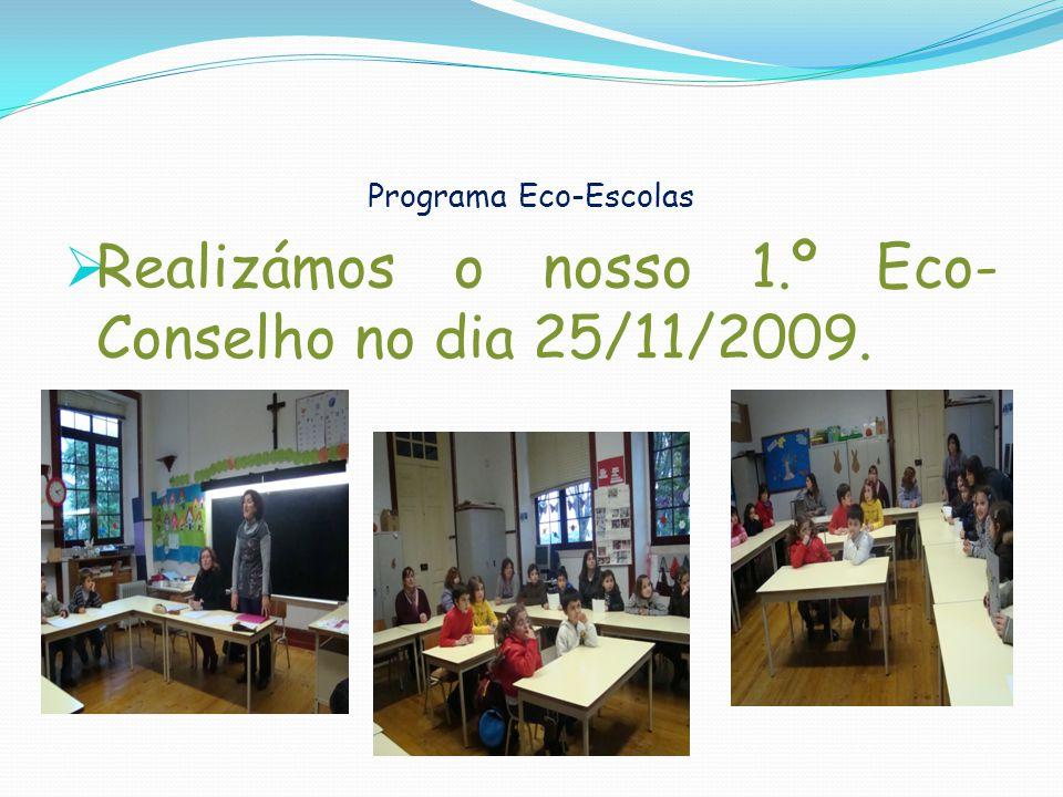 Realizámos o nosso 1.º Eco-Conselho no dia 25/11/2009.