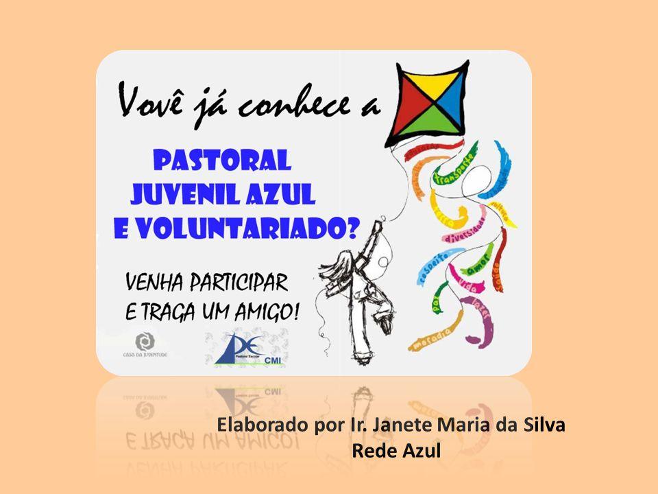Elaborado por Ir. Janete Maria da Silva Rede Azul