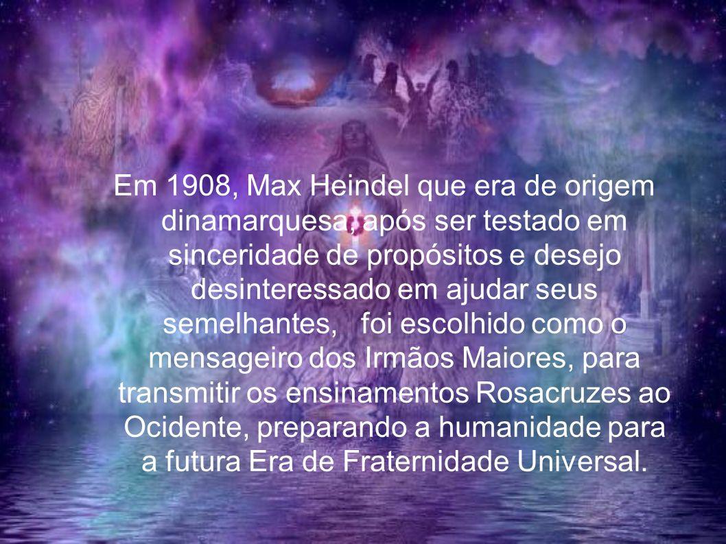 Em 1908, Max Heindel que era de origem dinamarquesa, após ser testado em sinceridade de propósitos e desejo desinteressado em ajudar seus semelhantes, foi escolhido como o mensageiro dos Irmãos Maiores, para transmitir os ensinamentos Rosacruzes ao Ocidente, preparando a humanidade para a futura Era de Fraternidade Universal.