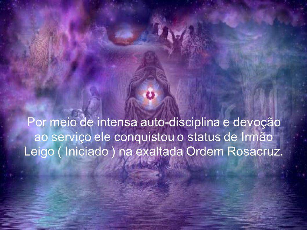 Por meio de intensa auto-disciplina e devoção ao serviço ele conquistou o status de Irmão Leigo ( Iniciado ) na exaltada Ordem Rosacruz.