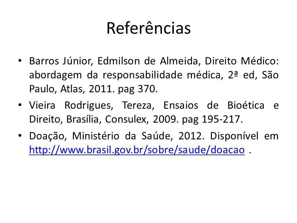 Referências Barros Júnior, Edmilson de Almeida, Direito Médico: abordagem da responsabilidade médica, 2ª ed, São Paulo, Atlas, 2011. pag 370.