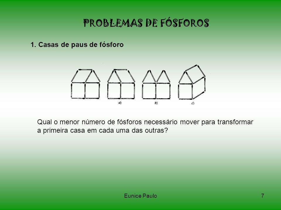 PROBLEMAS DE FÓSFOROS 1. Casas de paus de fósforo