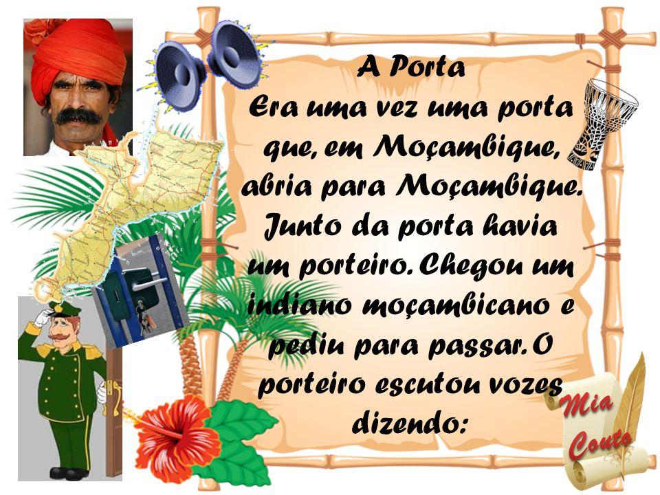 Era uma vez uma porta que, em Moçambique, abria para Moçambique.