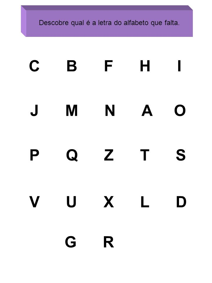 Descobre qual é a letra do alfabeto que falta.