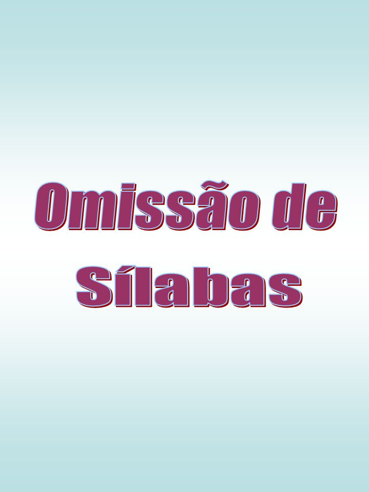 Omissão de Sílabas