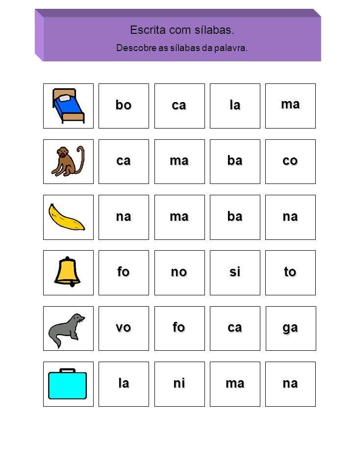 Descobre as sílabas da palavra.