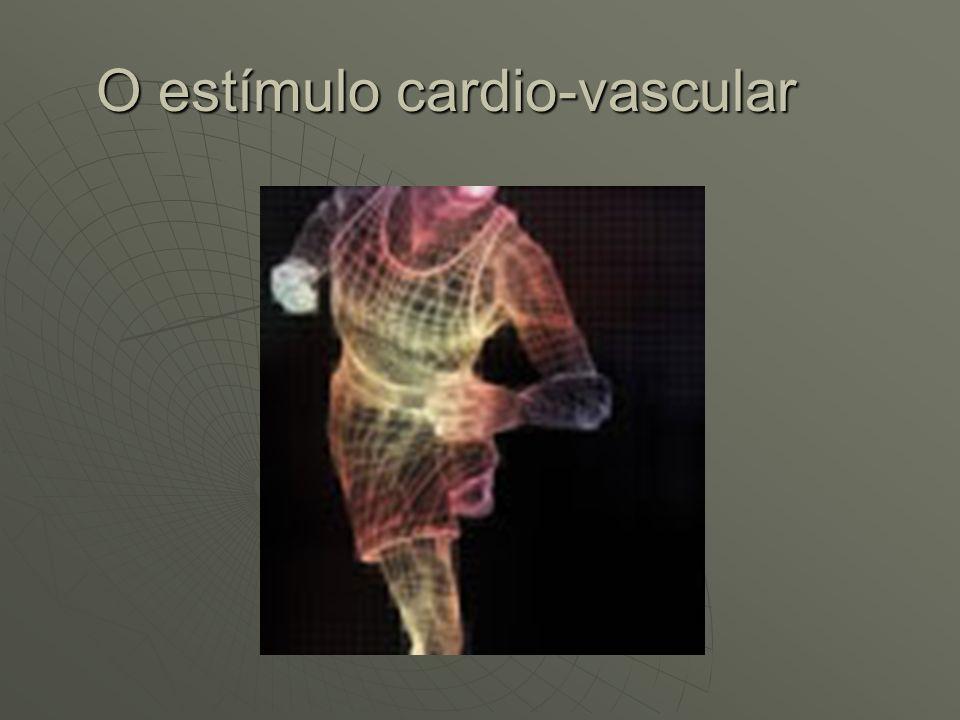O estímulo cardio-vascular