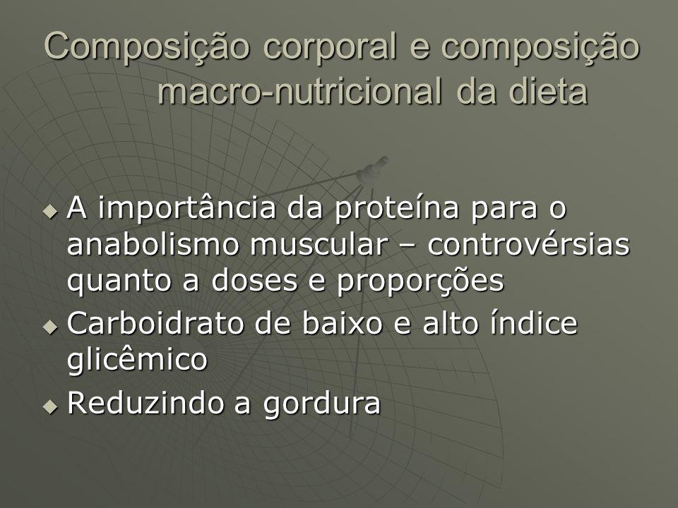 Composição corporal e composição macro-nutricional da dieta