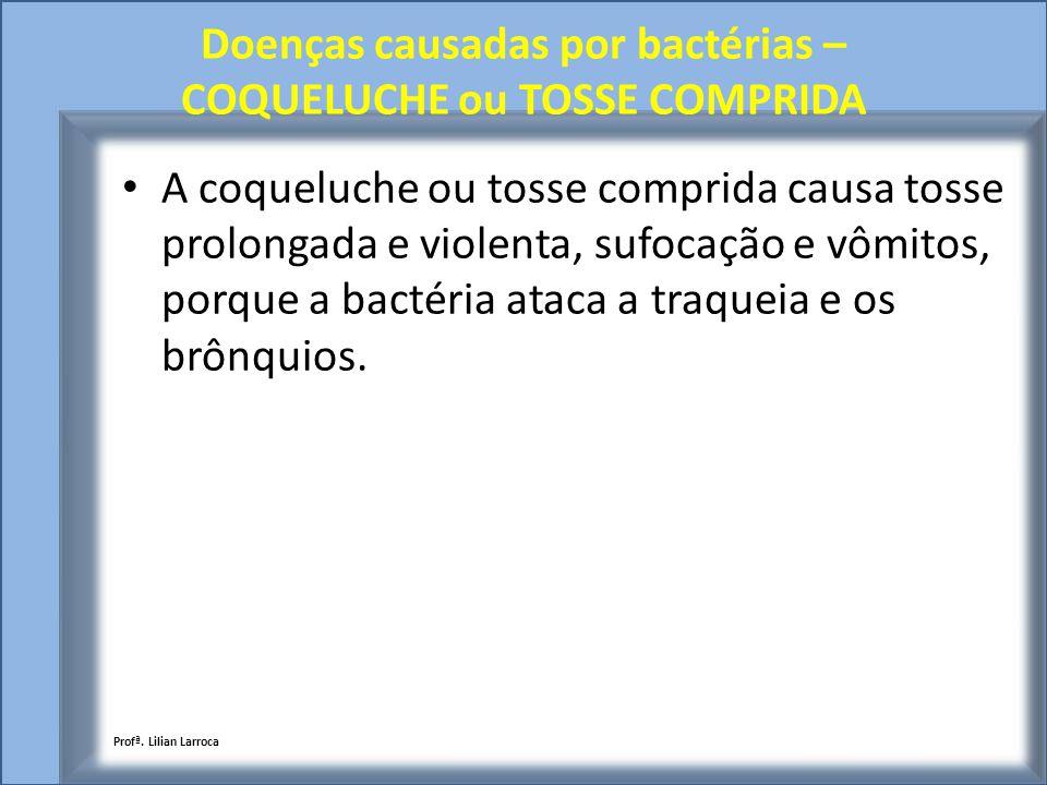 Doenças causadas por bactérias – COQUELUCHE ou TOSSE COMPRIDA
