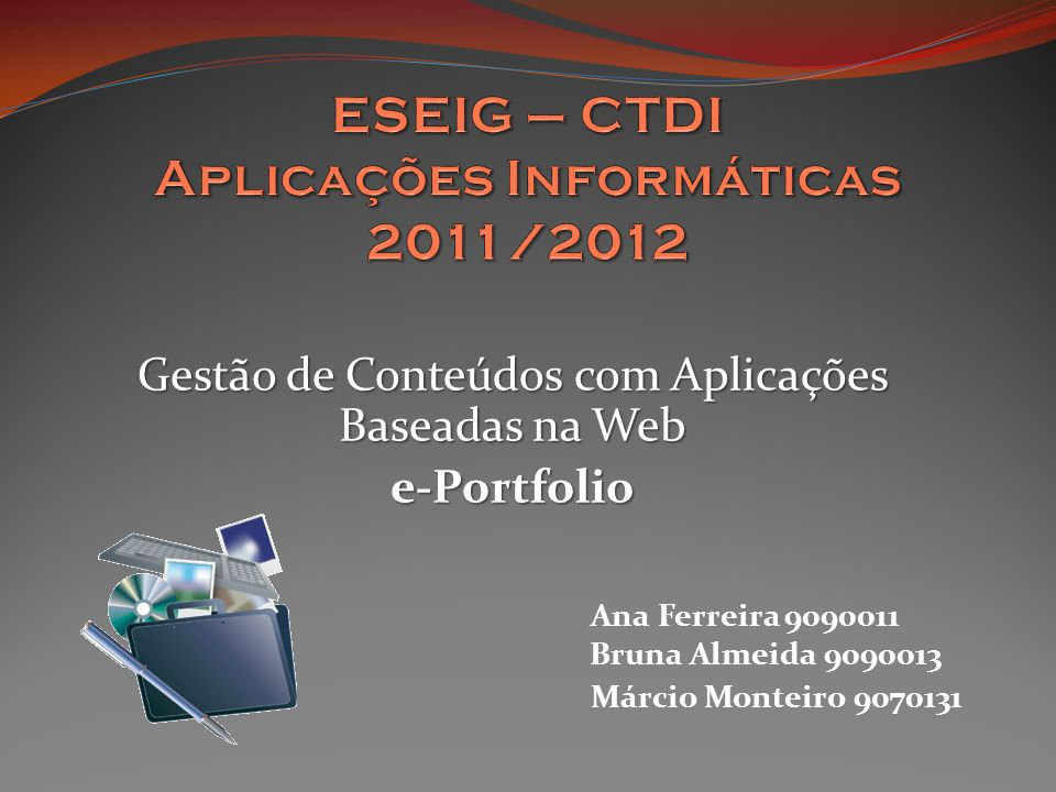 ESEIG – CTDI Aplicações Informáticas 2011/2012