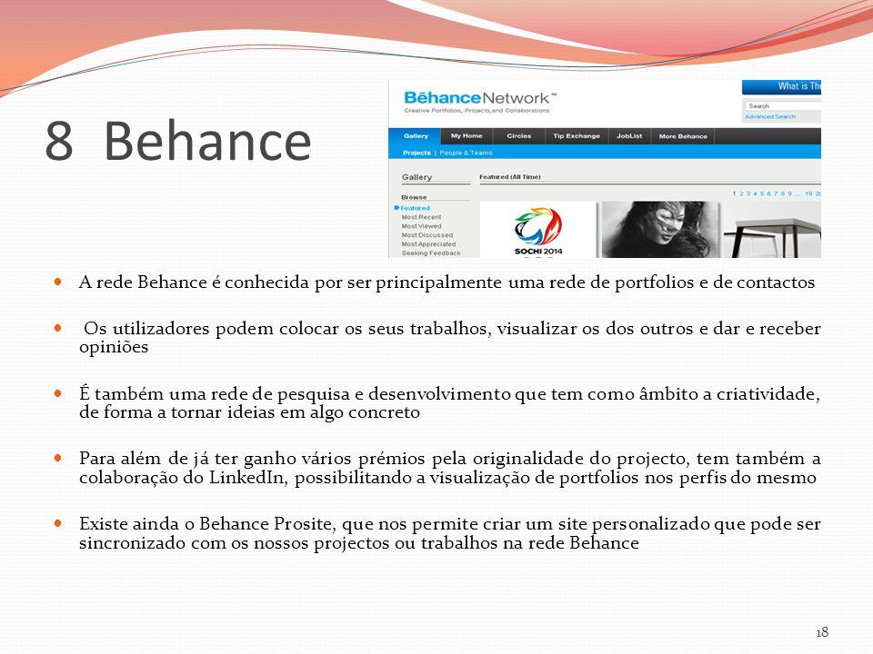 8 Behance A rede Behance é conhecida por ser principalmente uma rede de portfolios e de contactos.