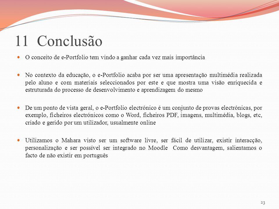 11 Conclusão O conceito de e-Portfolio tem vindo a ganhar cada vez mais importância.