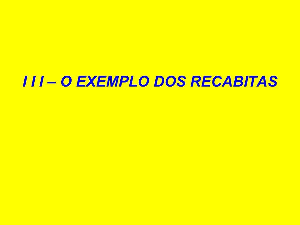I I I – O EXEMPLO DOS RECABITAS