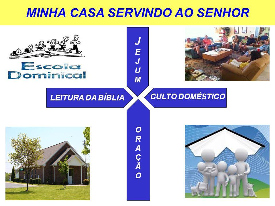 MINHA CASA SERVINDO AO SENHOR