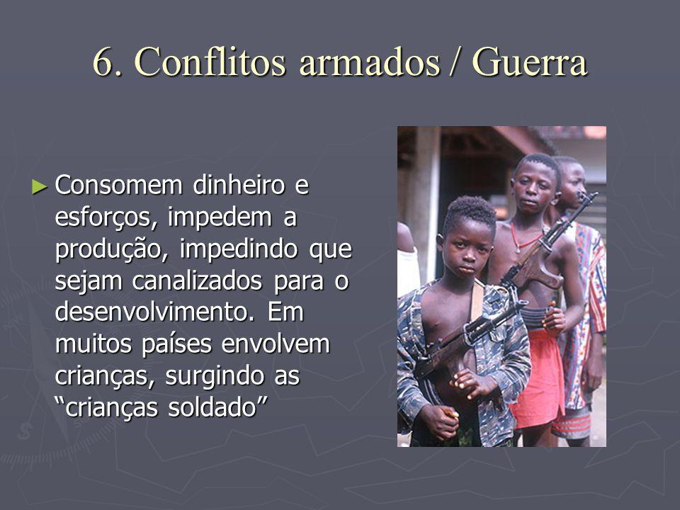6. Conflitos armados / Guerra