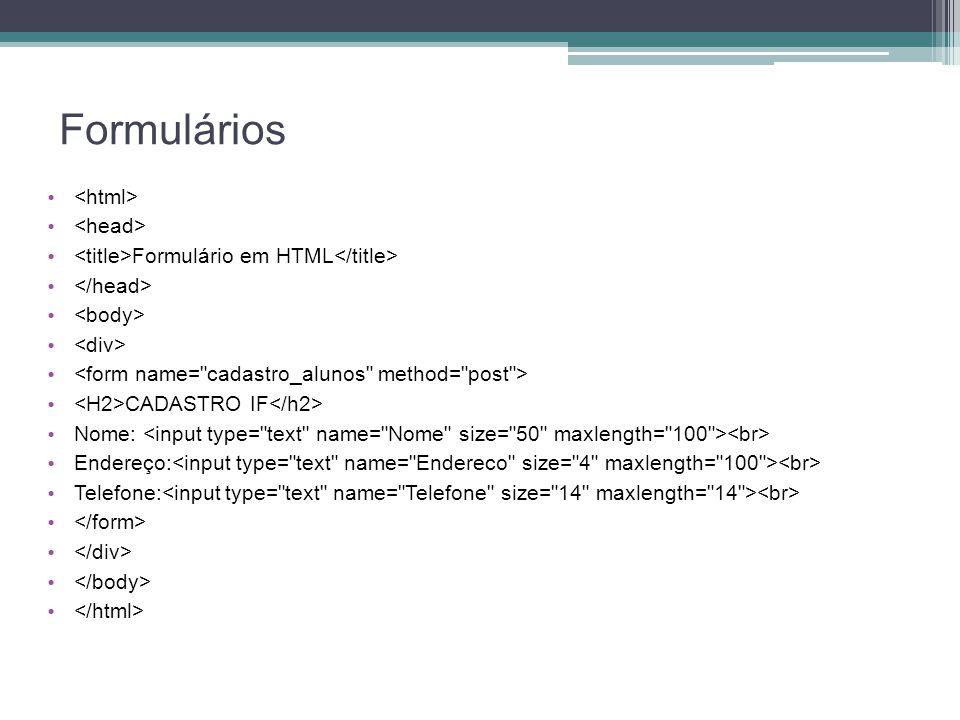 Formulários <html> <head>