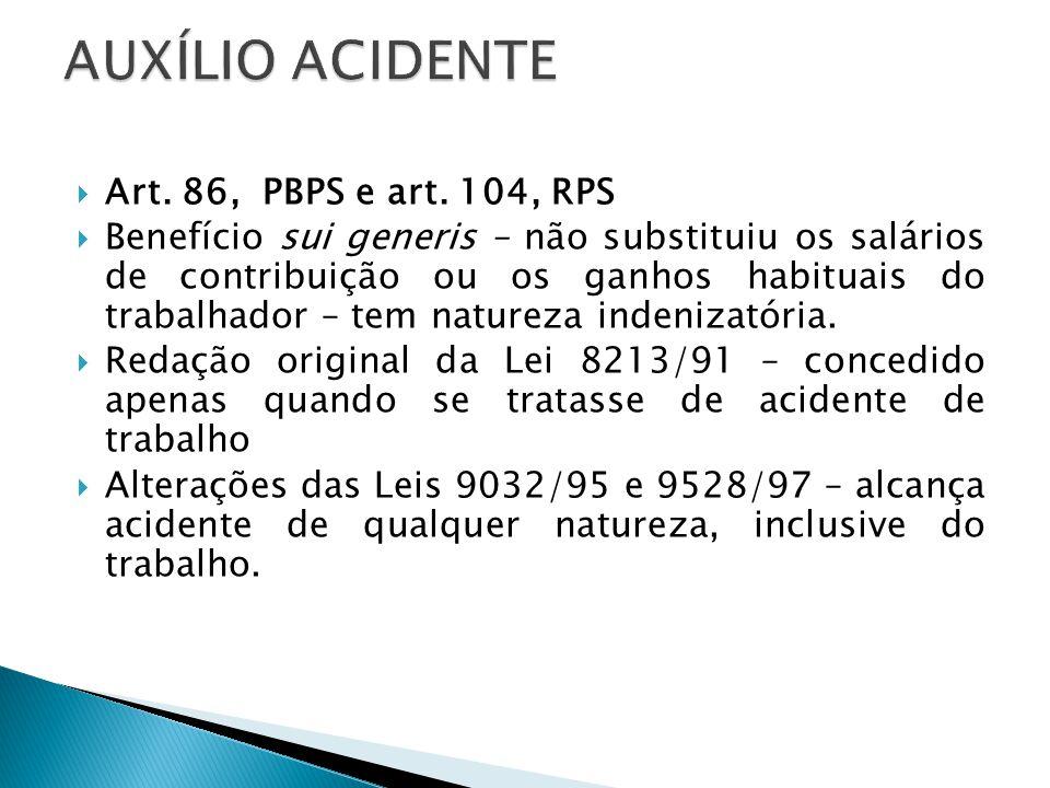 AUXÍLIO ACIDENTE Art. 86, PBPS e art. 104, RPS