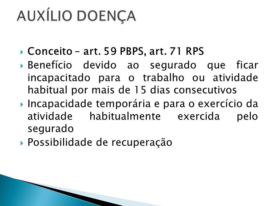 AUXÍLIO DOENÇA Conceito – art. 59 PBPS, art. 71 RPS
