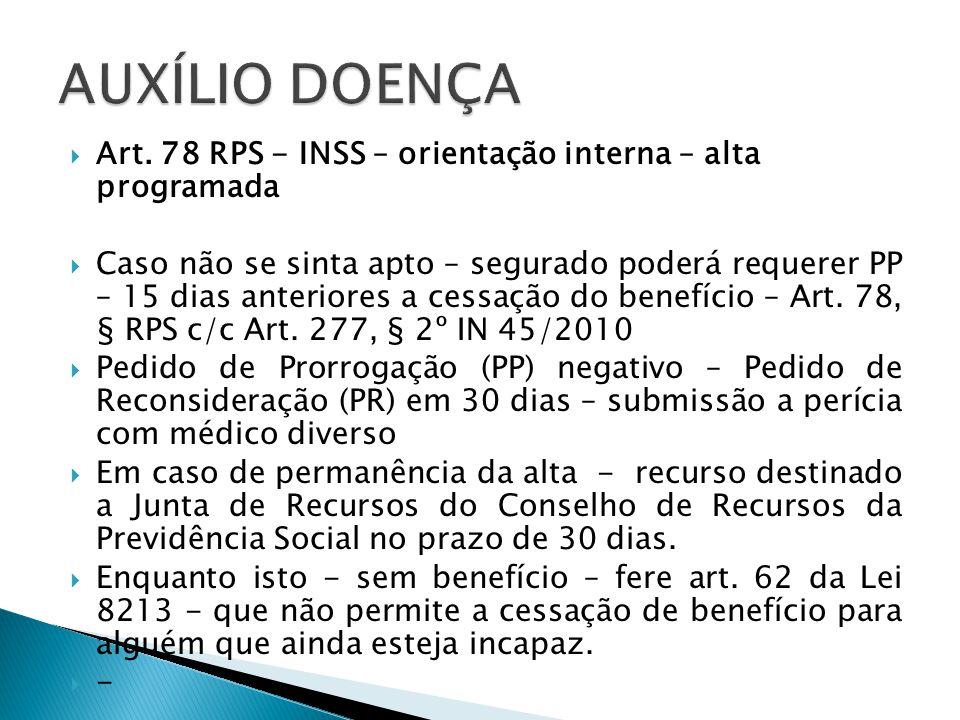 AUXÍLIO DOENÇA Art. 78 RPS - INSS – orientação interna – alta programada.