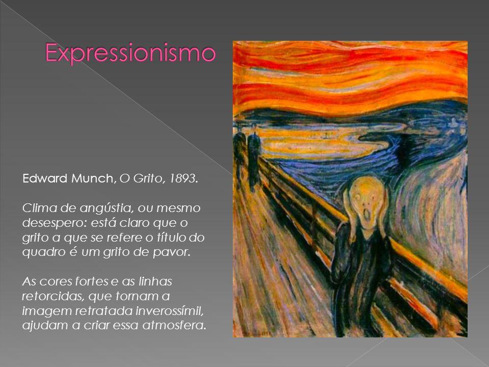 Expressionismo Edward Munch, O Grito, 1893.