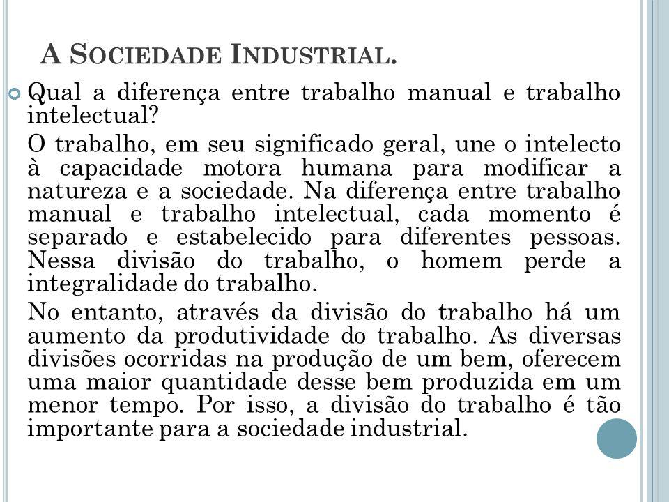 A Sociedade Industrial.