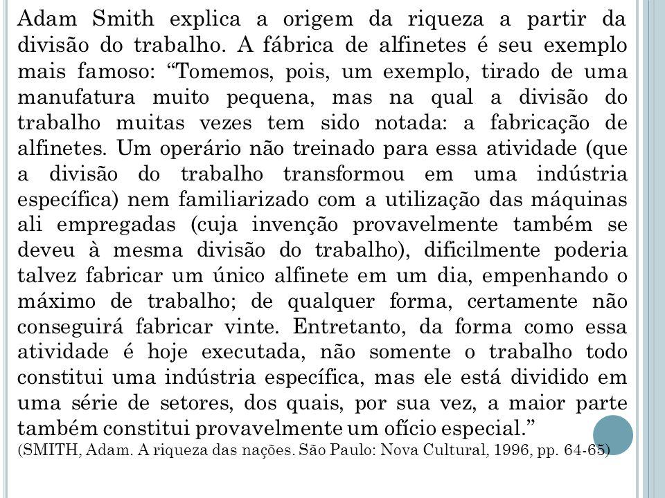 Adam Smith explica a origem da riqueza a partir da divisão do trabalho