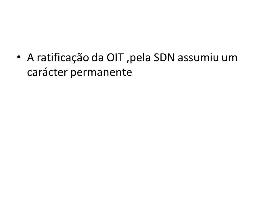 A ratificação da OIT ,pela SDN assumiu um carácter permanente