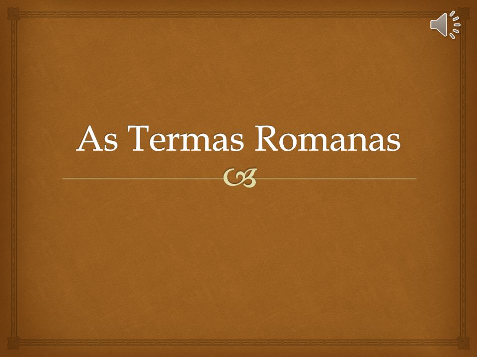 As Termas Romanas