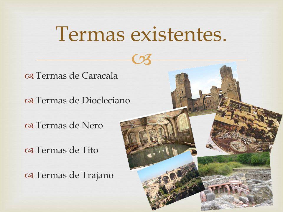 Termas existentes. Termas de Caracala Termas de Diocleciano