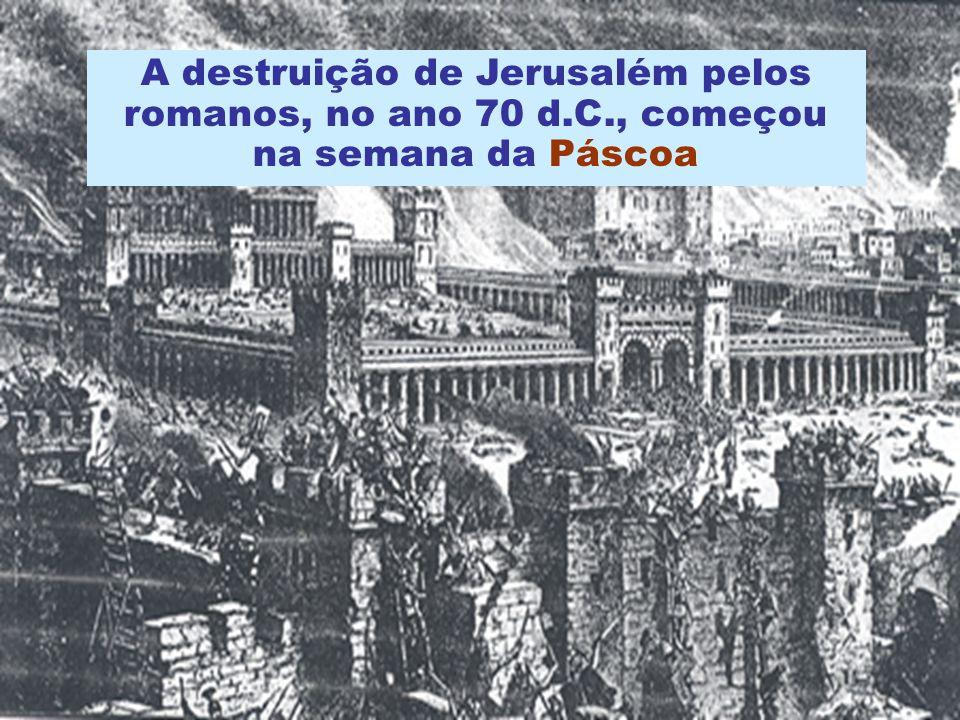 A destruição de Jerusalém pelos romanos, no ano 70 d. C