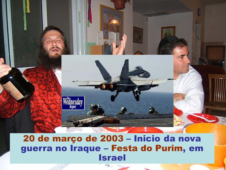 20 de março de 2003 – Inicio da nova guerra no Iraque – Festa do Purim, em Israel