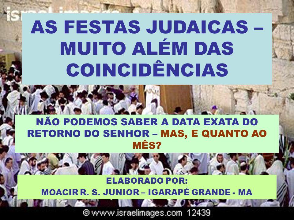 AS FESTAS JUDAICAS – MUITO ALÉM DAS COINCIDÊNCIAS