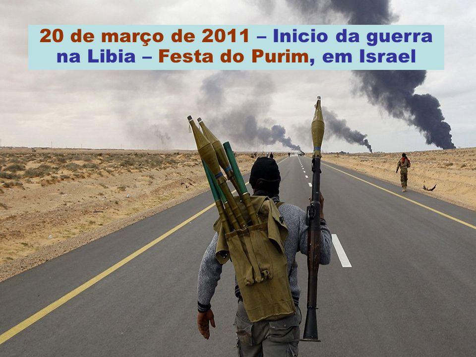 20 de março de 2011 – Inicio da guerra na Libia – Festa do Purim, em Israel
