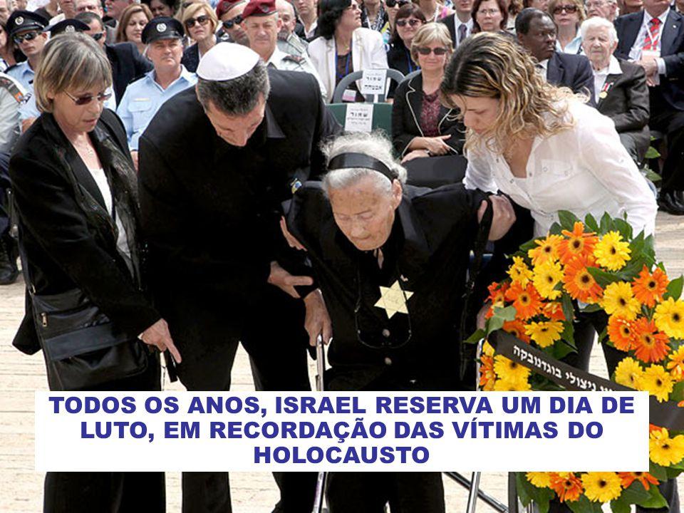 TODOS OS ANOS, ISRAEL RESERVA UM DIA DE LUTO, EM RECORDAÇÃO DAS VÍTIMAS DO HOLOCAUSTO