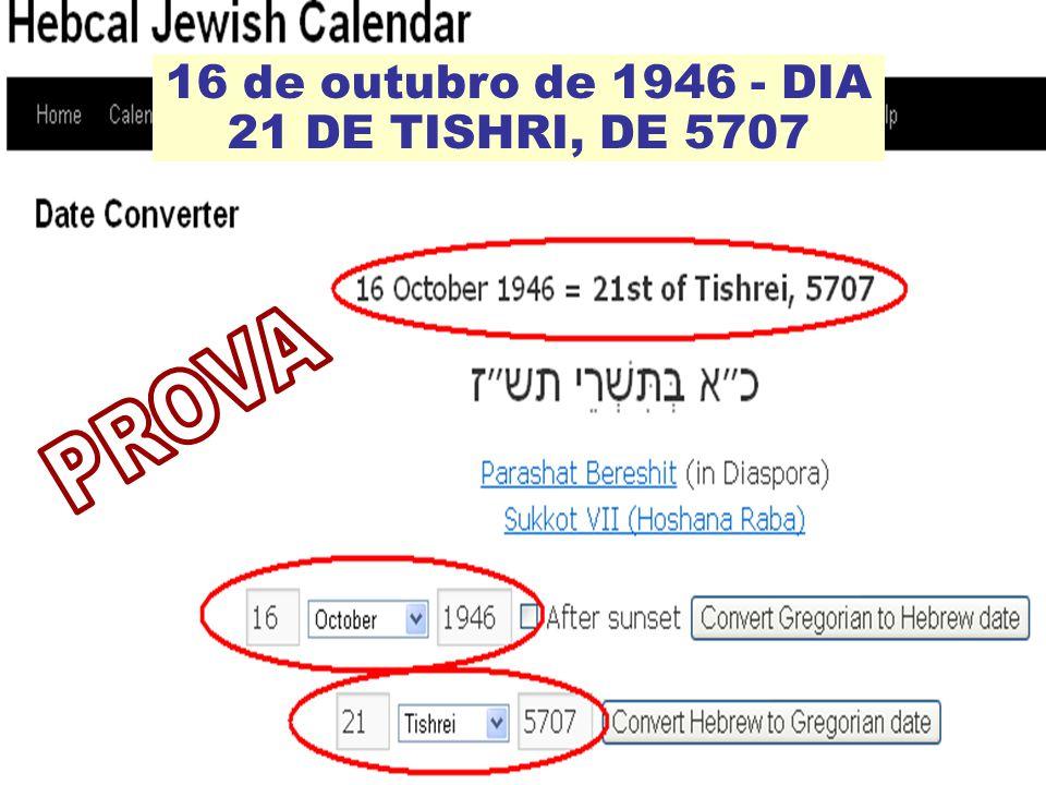 16 de outubro de 1946 - DIA 21 DE TISHRI, DE 5707