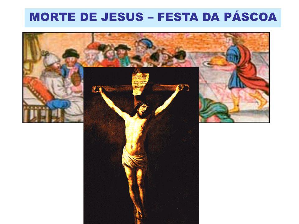 MORTE DE JESUS – FESTA DA PÁSCOA