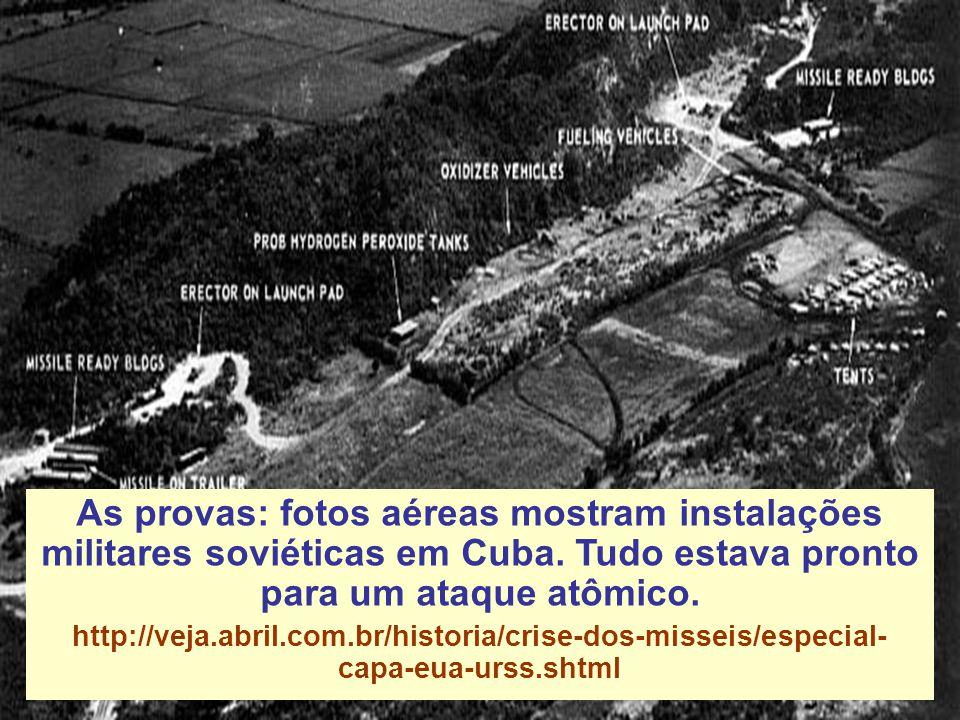 As provas: fotos aéreas mostram instalações militares soviéticas em Cuba. Tudo estava pronto para um ataque atômico.