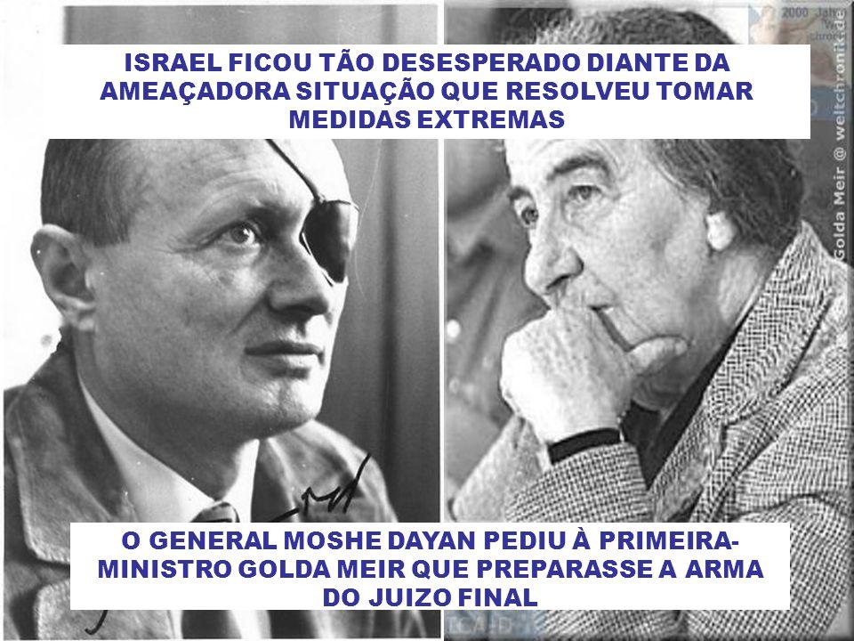 ISRAEL FICOU TÃO DESESPERADO DIANTE DA AMEAÇADORA SITUAÇÃO QUE RESOLVEU TOMAR MEDIDAS EXTREMAS