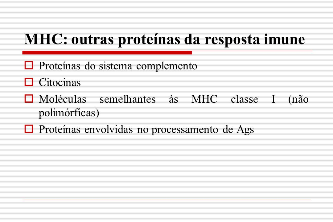 MHC: outras proteínas da resposta imune