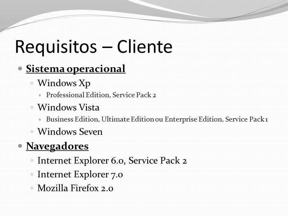 Requisitos – Cliente Sistema operacional Navegadores Windows Xp