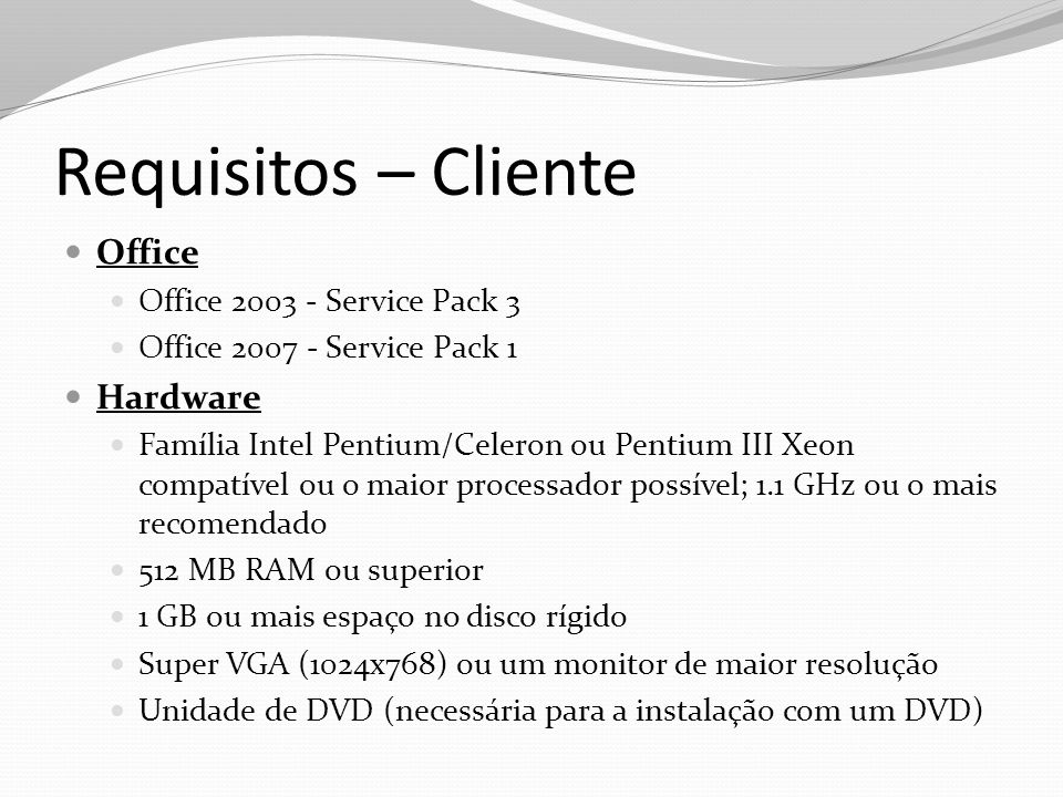 Requisitos – Cliente Office Hardware Office 2003 - Service Pack 3
