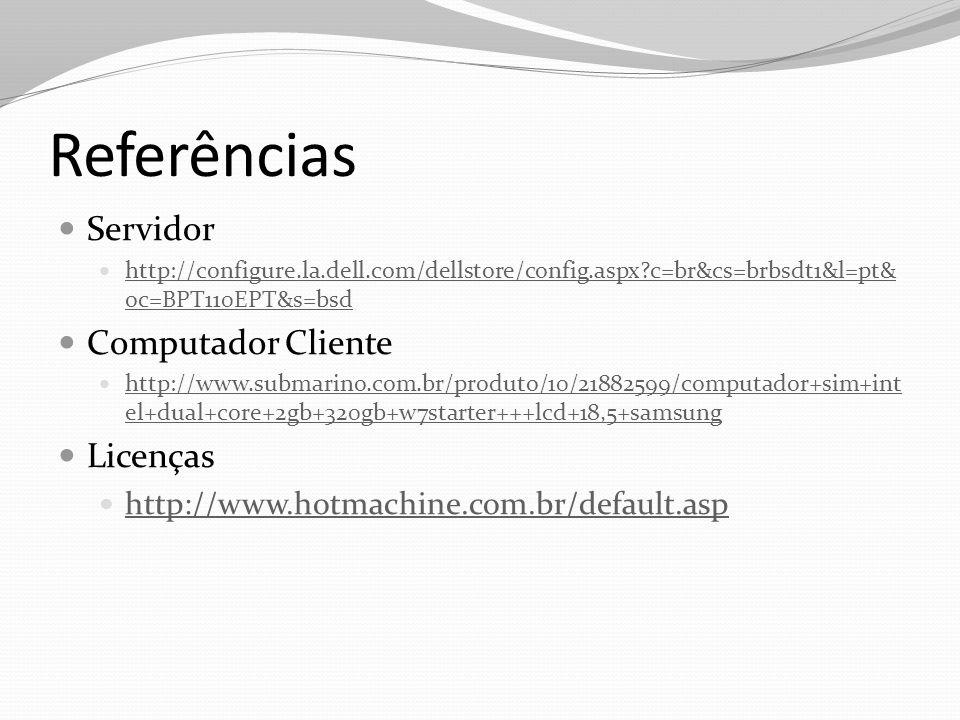 Referências Servidor Computador Cliente Licenças
