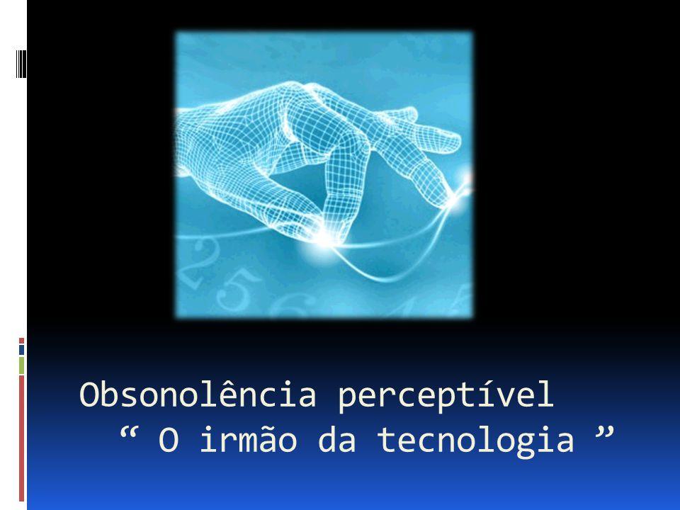 Obsonolência perceptível O irmão da tecnologia