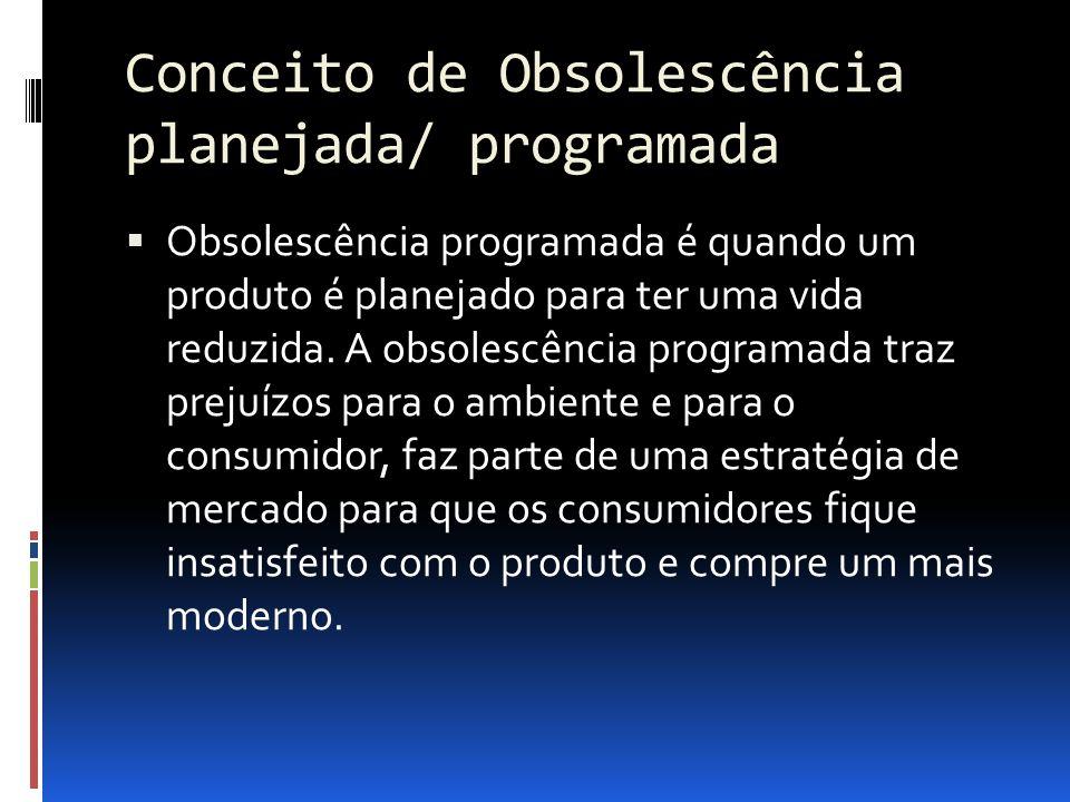 Conceito de Obsolescência planejada/ programada