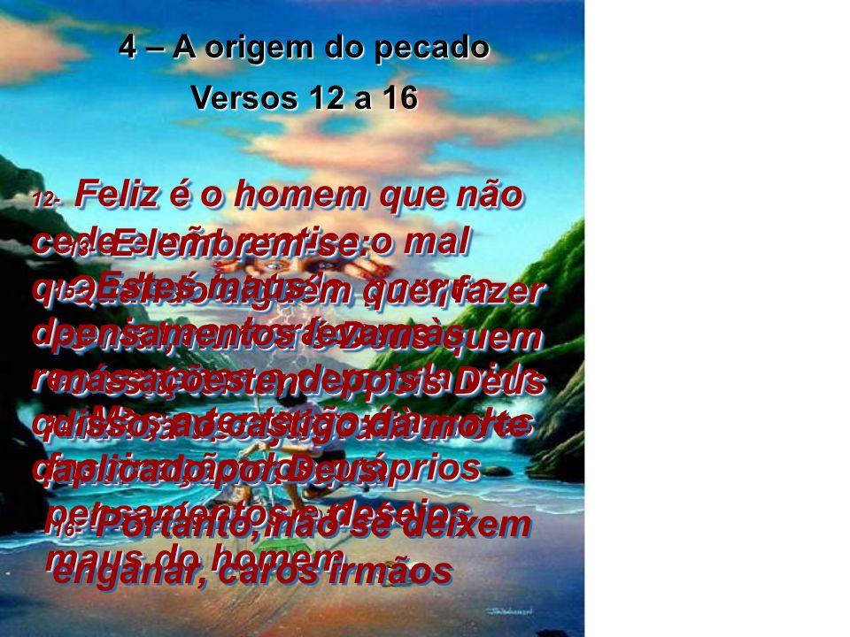4 – A origem do pecado Versos 12 a 16.