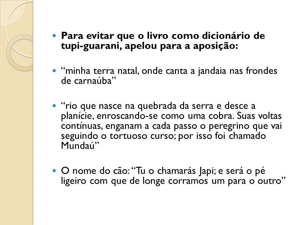Para evitar que o livro como dicionário de tupi-guarani, apelou para a aposição:
